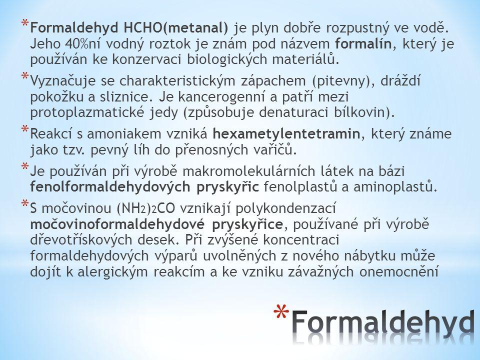 Formaldehyd HCHO(metanal) je plyn dobře rozpustný ve vodě
