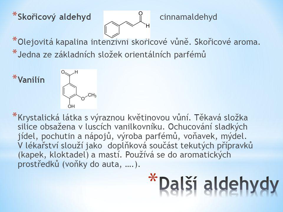 Další aldehydy Skořicový aldehyd cinnamaldehyd