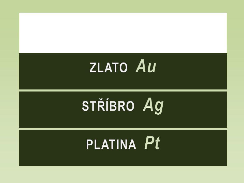 Zlato Au STŘÍBRO Ag PLATINA Pt