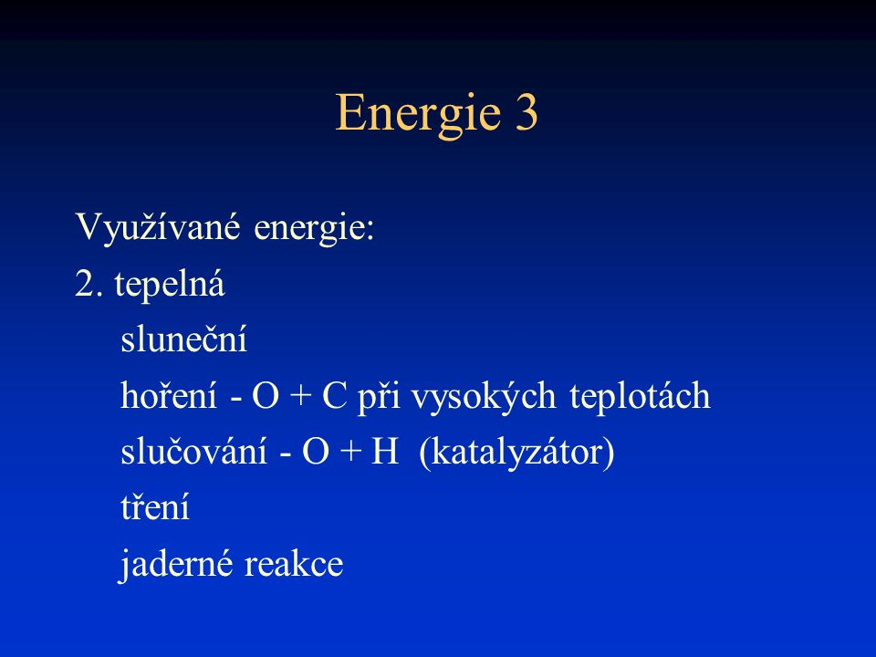 Energie 3 Využívané energie: 2. tepelná sluneční