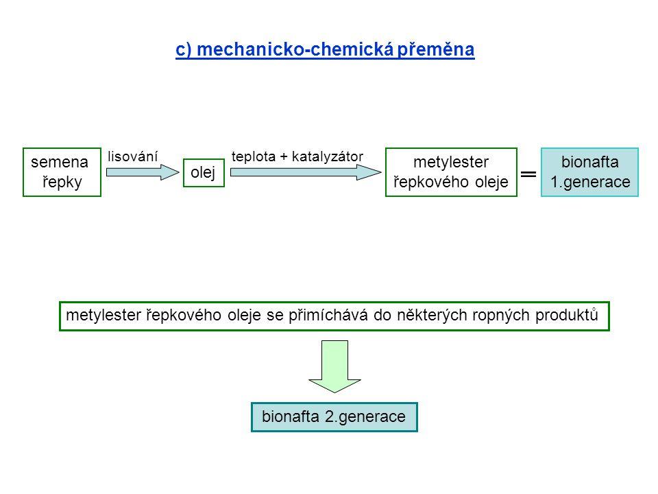 c) mechanicko-chemická přeměna