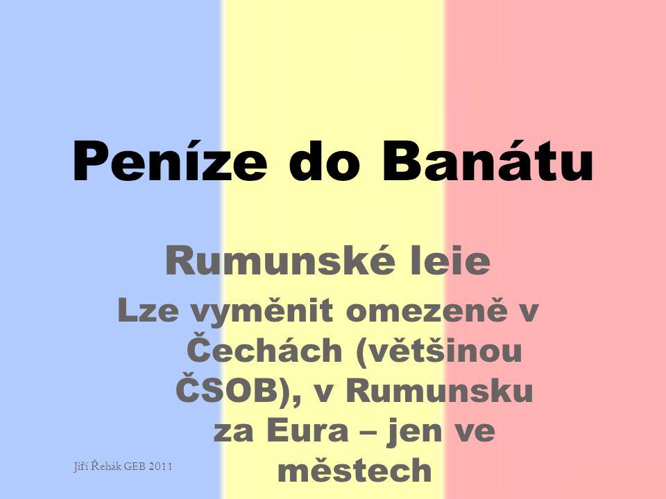 Peníze do Banátu Rumunské leie