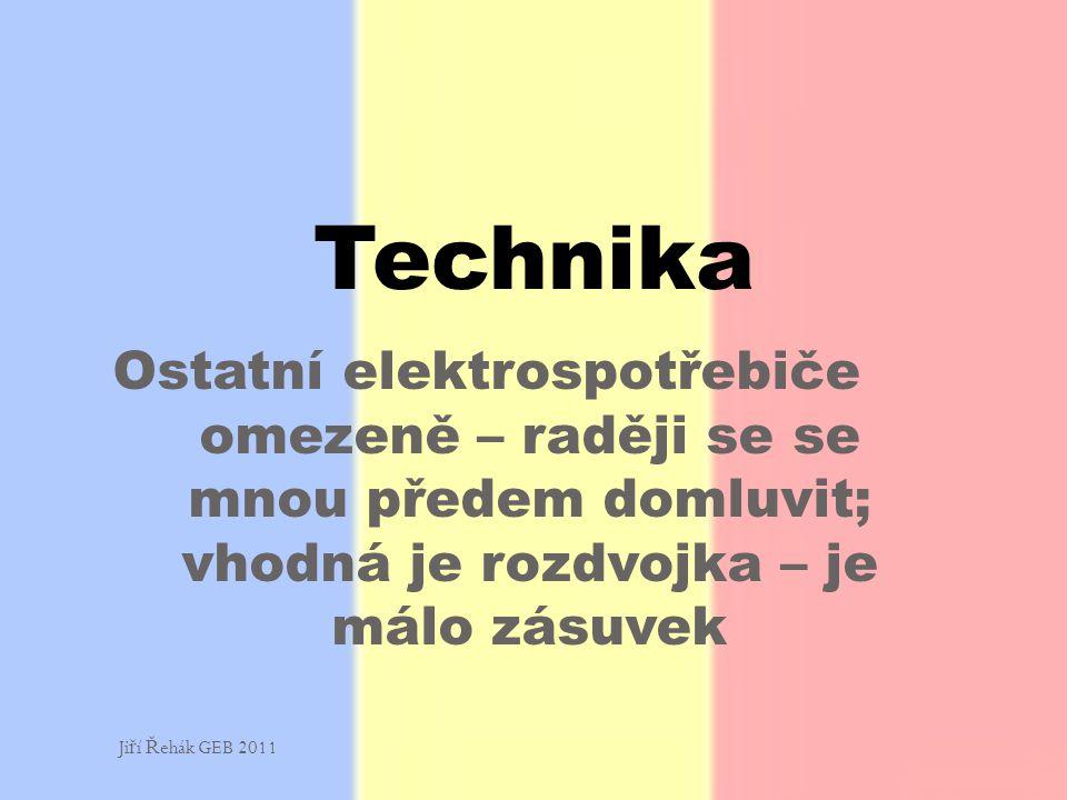 Technika Ostatní elektrospotřebiče omezeně – raději se se mnou předem domluvit; vhodná je rozdvojka – je málo zásuvek.