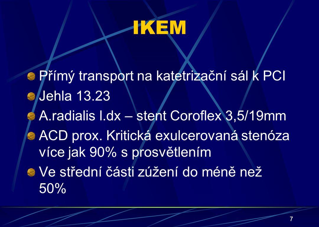 IKEM Přímý transport na katetrizační sál k PCI Jehla 13.23
