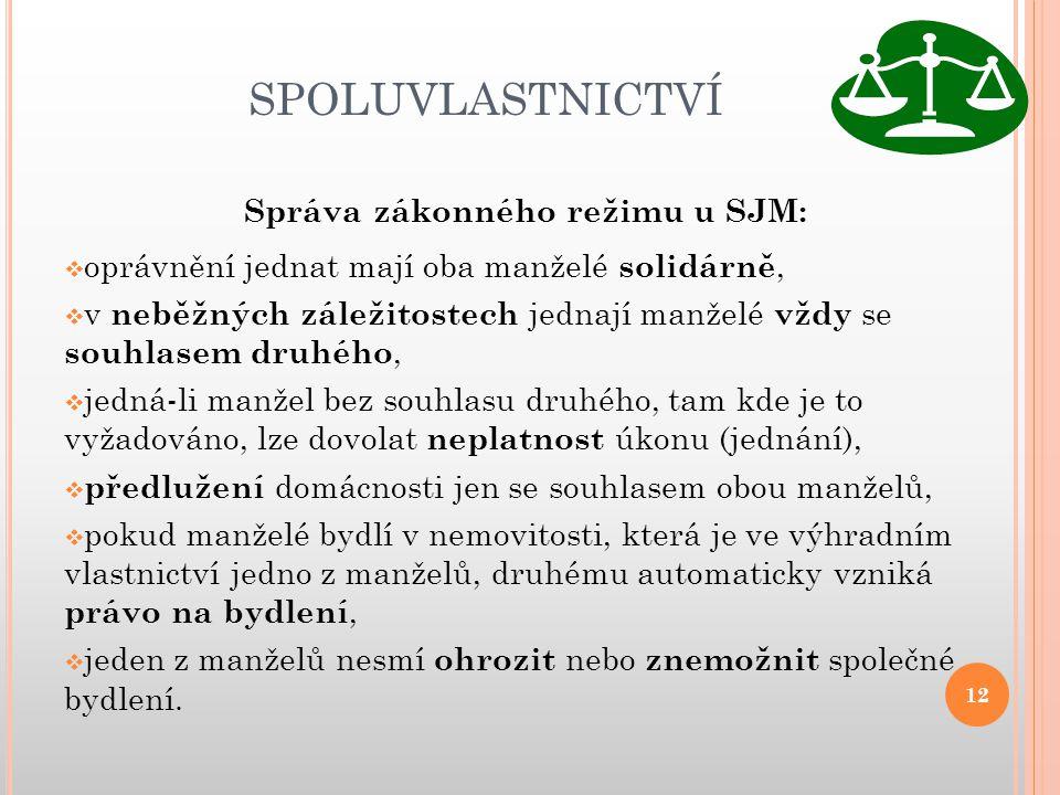 Správa zákonného režimu u SJM: