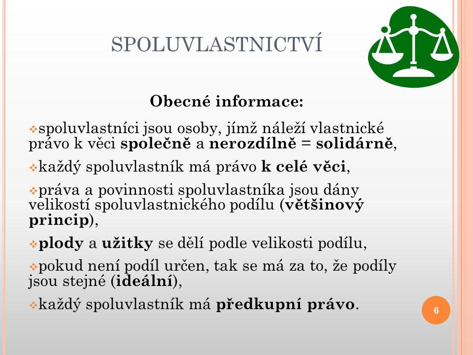 SPOLUVLASTNICTVÍ Obecné informace: