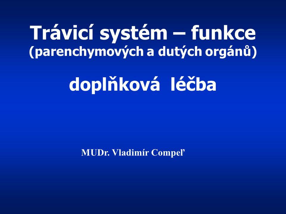 Trávicí systém – funkce (parenchymových a dutých orgánů) doplňková léčba
