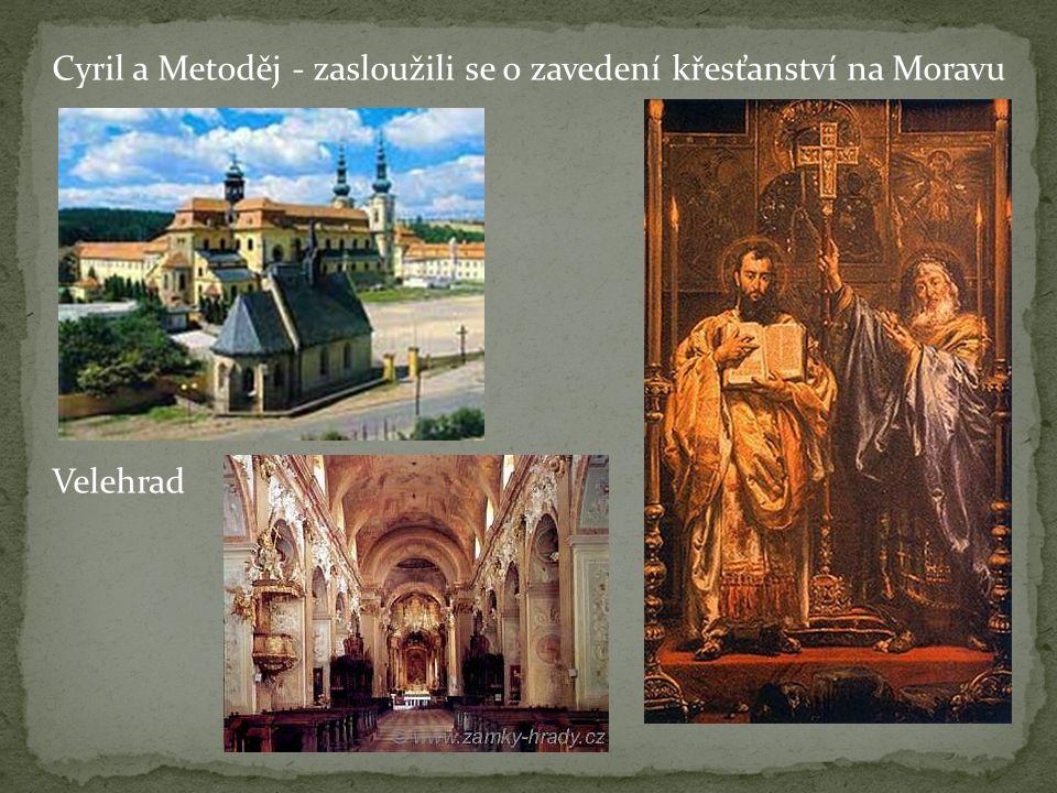 Cyril a Metoděj - zasloužili se o zavedení křesťanství na Moravu