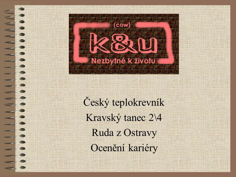 Český teplokrevník Kravský tanec 2\4 Ruda z Ostravy Ocenění kariéry