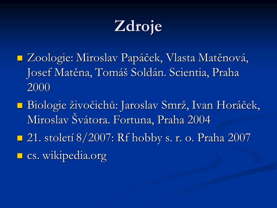 Zdroje Zoologie: Miroslav Papáček, Vlasta Matěnová, Josef Matěna, Tomáš Soldán. Scientia, Praha 2000.
