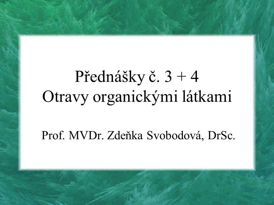 Přednášky č. 3 + 4 Otravy organickými látkami