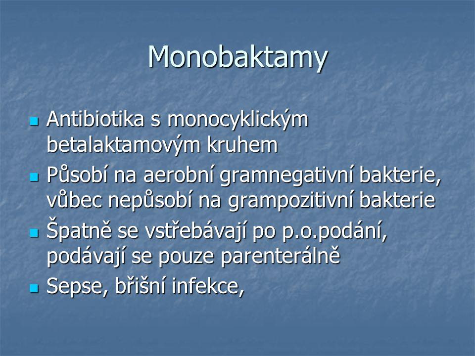 Monobaktamy Antibiotika s monocyklickým betalaktamovým kruhem