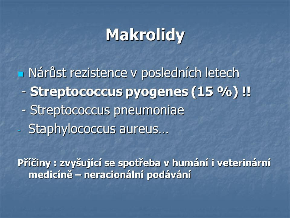 Makrolidy Nárůst rezistence v posledních letech