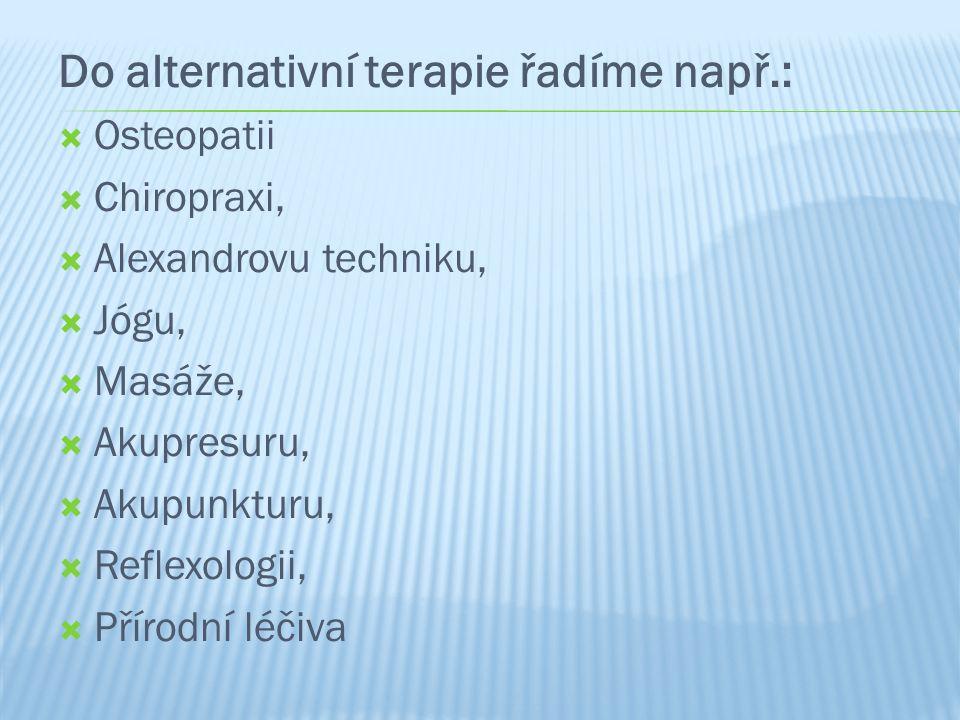 Do alternativní terapie řadíme např.: