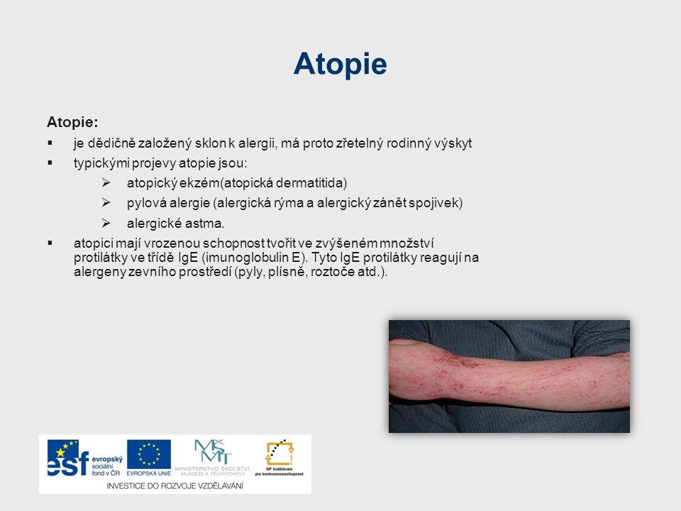 Atopie Atopie: je dědičně založený sklon k alergii, má proto zřetelný rodinný výskyt. typickými projevy atopie jsou: