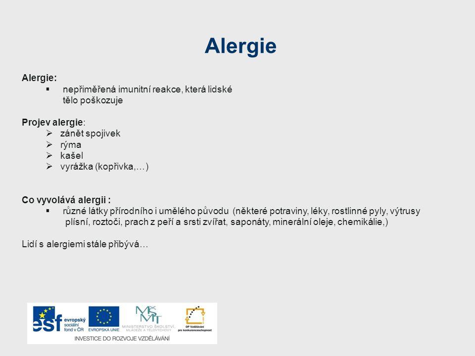 Alergie Alergie: nepřiměřená imunitní reakce, která lidské