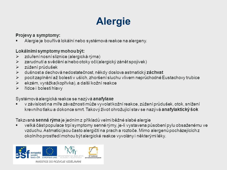 Alergie Projevy a symptomy:
