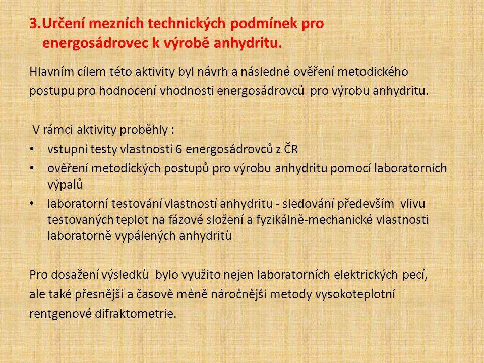 3.Určení mezních technických podmínek pro energosádrovec k výrobě anhydritu.