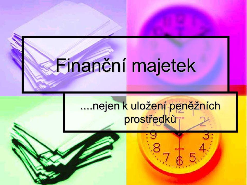....nejen k uložení peněžních prostředků