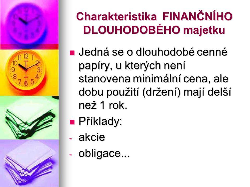 Charakteristika FINANČNÍHO DLOUHODOBÉHO majetku