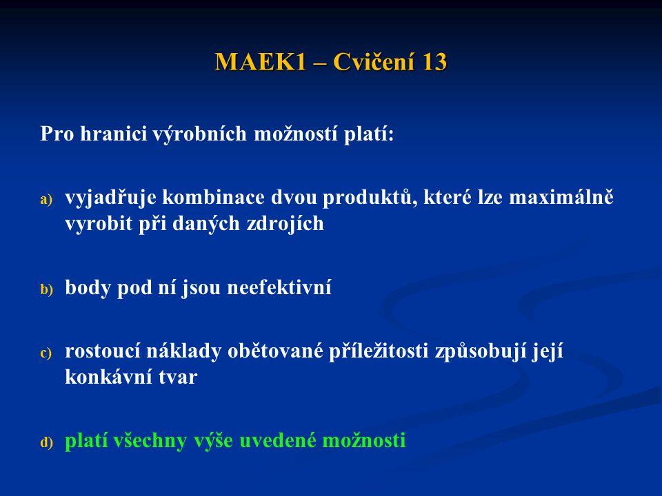 MAEK1 – Cvičení 13 Pro hranici výrobních možností platí: