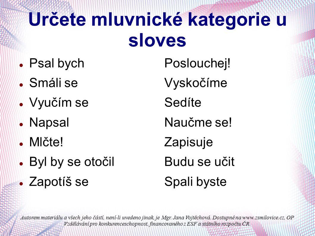 Určete mluvnické kategorie u sloves