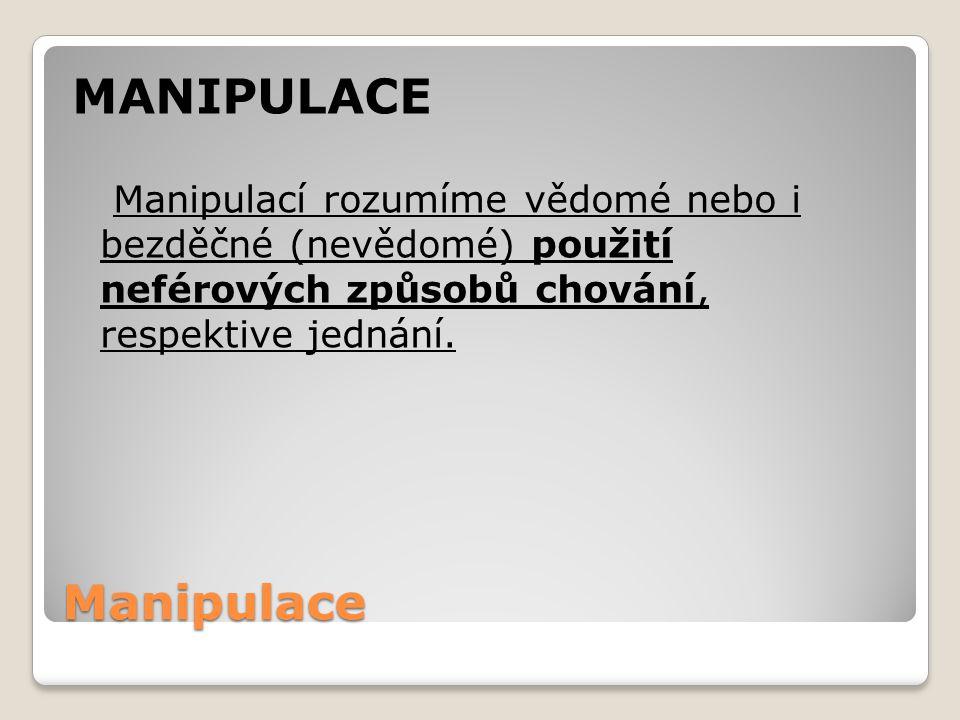 MANIPULACE Manipulace