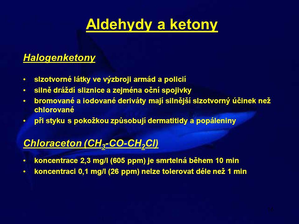 Aldehydy a ketony Halogenketony Chloraceton (CH3-CO-CH2Cl)