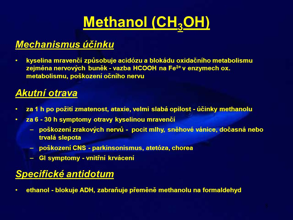 Methanol (CH3OH) Mechanismus účinku Akutní otrava Specifické antidotum