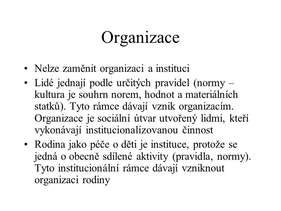 Organizace Nelze zaměnit organizaci a instituci