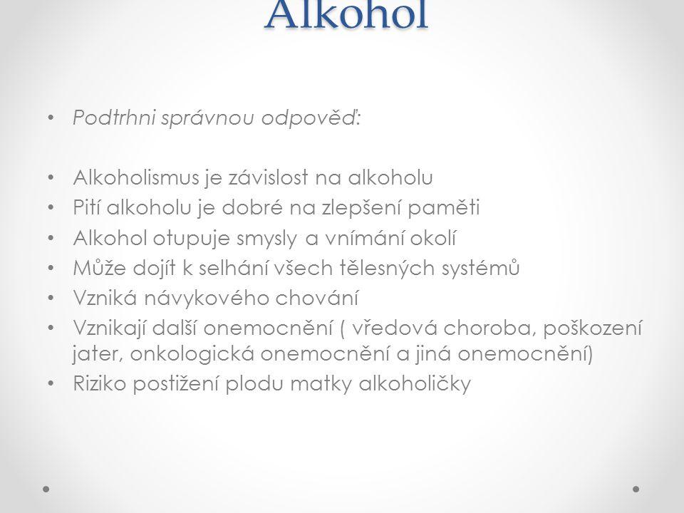 Alkohol Podtrhni správnou odpověď: