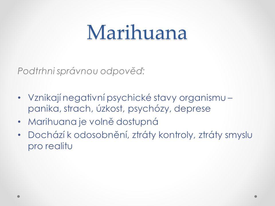 Marihuana Podtrhni správnou odpověď: