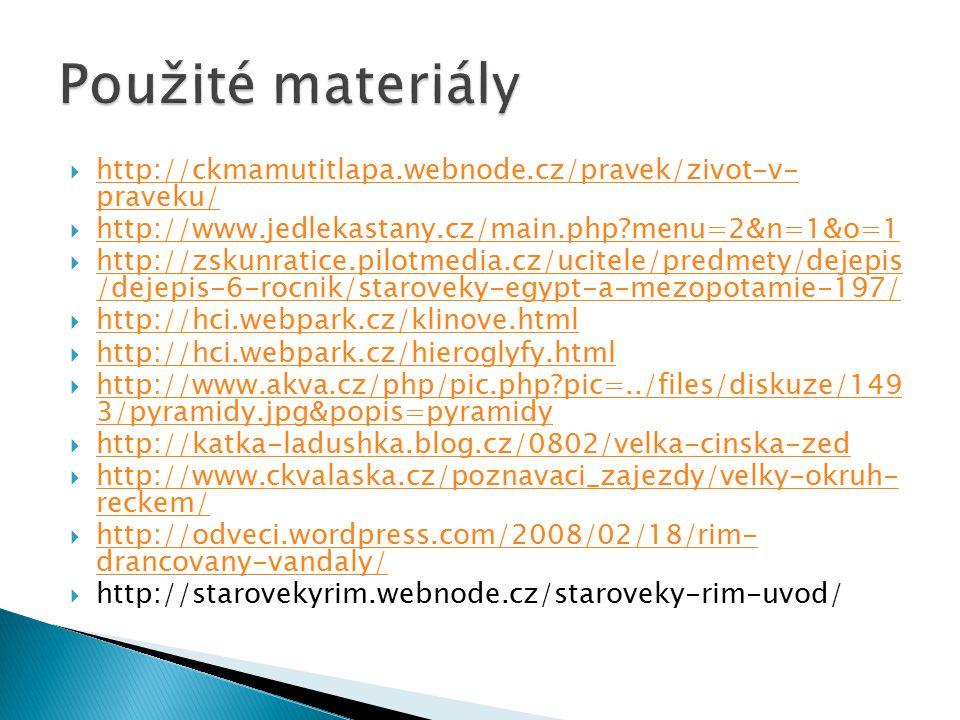 Použité materiály http://ckmamutitlapa.webnode.cz/pravek/zivot-v- praveku/ http://www.jedlekastany.cz/main.php menu=2&n=1&o=1.