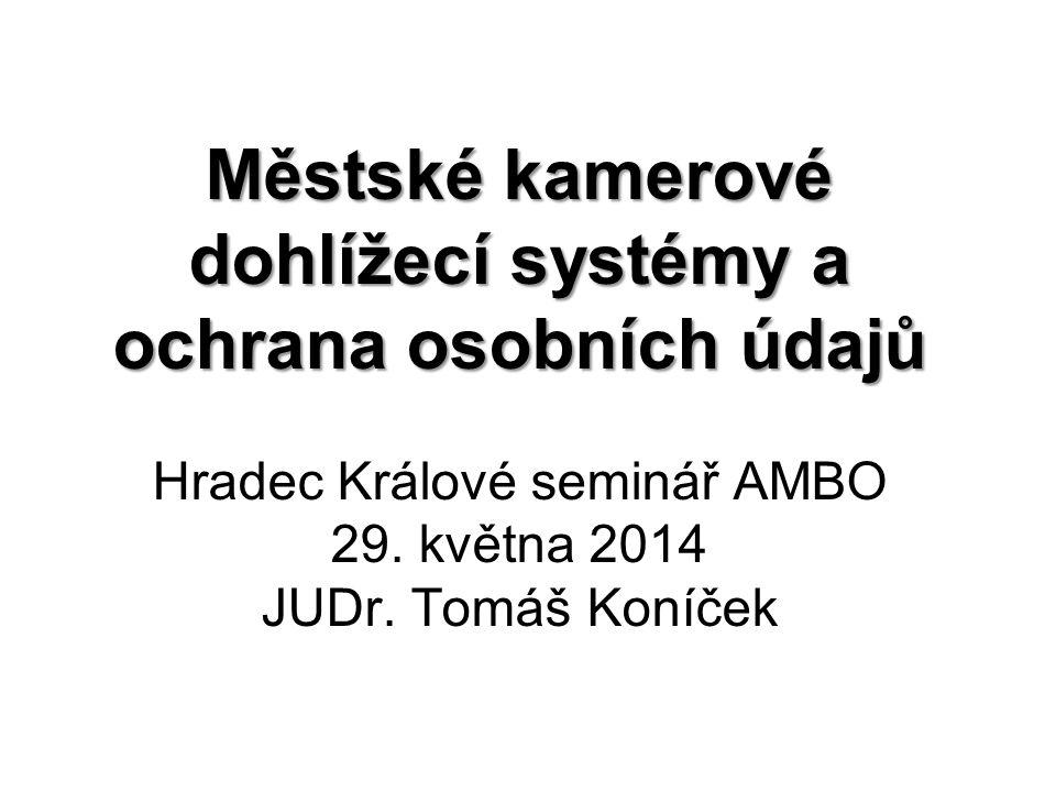 Městské kamerové dohlížecí systémy a ochrana osobních údajů Hradec Králové seminář AMBO 29.