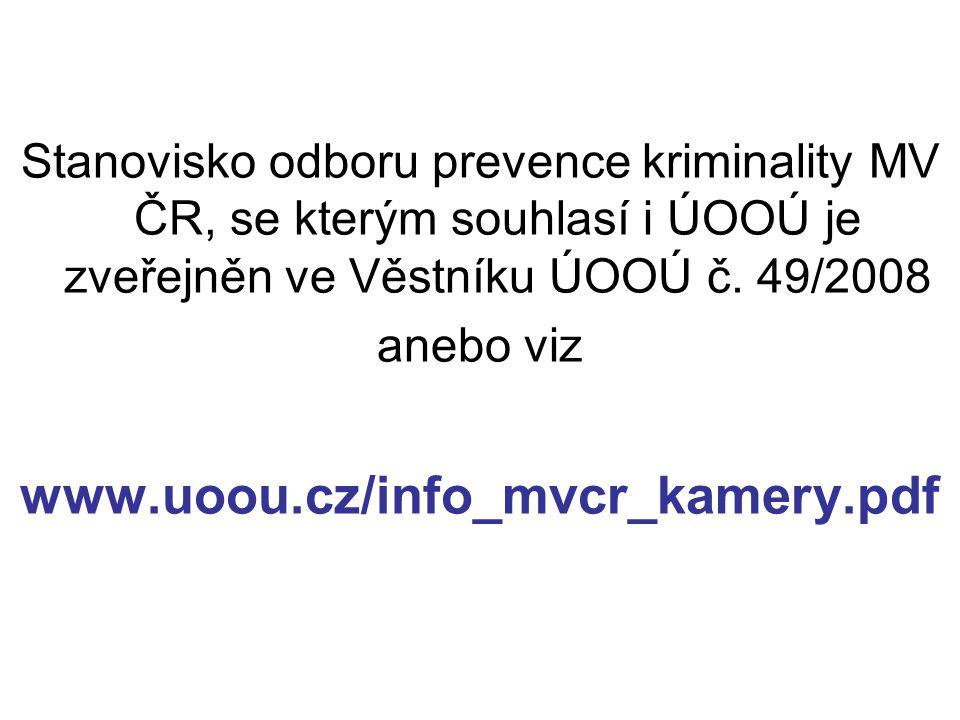 Stanovisko odboru prevence kriminality MV ČR, se kterým souhlasí i ÚOOÚ je zveřejněn ve Věstníku ÚOOÚ č. 49/2008