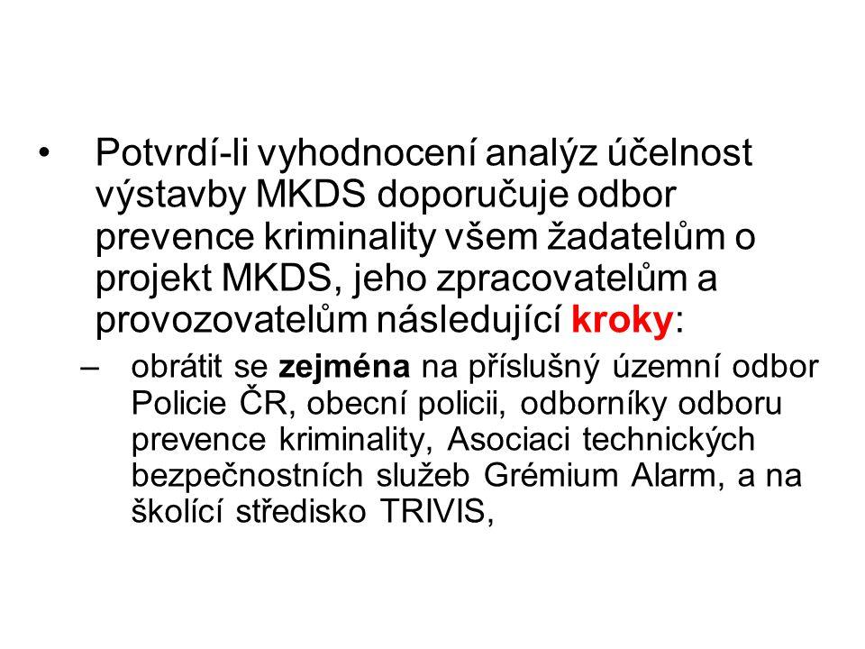 Potvrdí-li vyhodnocení analýz účelnost výstavby MKDS doporučuje odbor prevence kriminality všem žadatelům o projekt MKDS, jeho zpracovatelům a provozovatelům následující kroky: