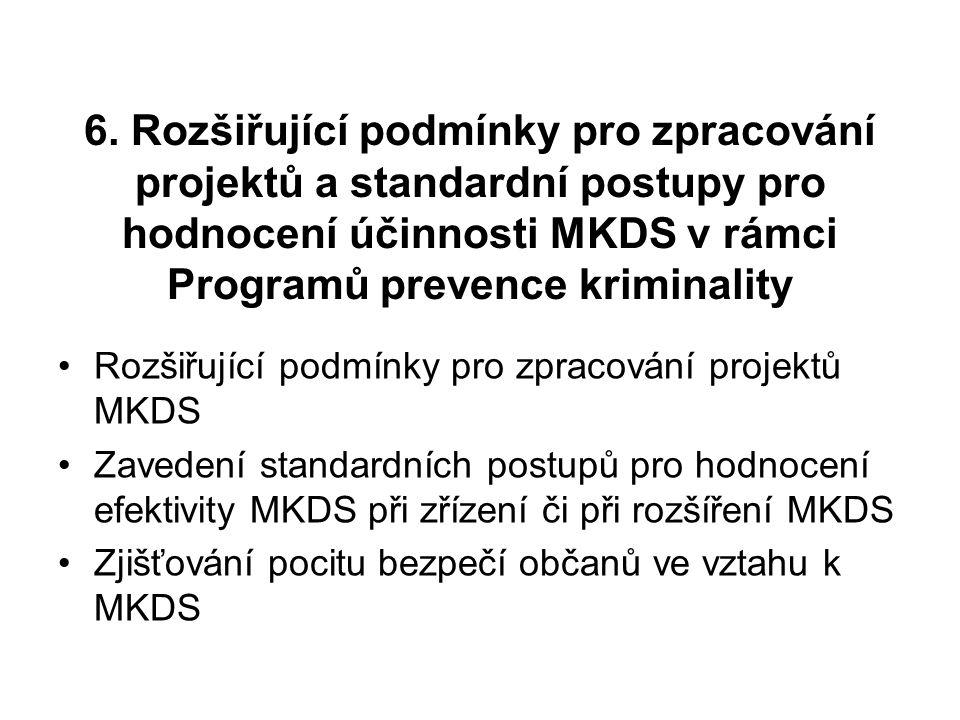 6. Rozšiřující podmínky pro zpracování projektů a standardní postupy pro hodnocení účinnosti MKDS v rámci Programů prevence kriminality
