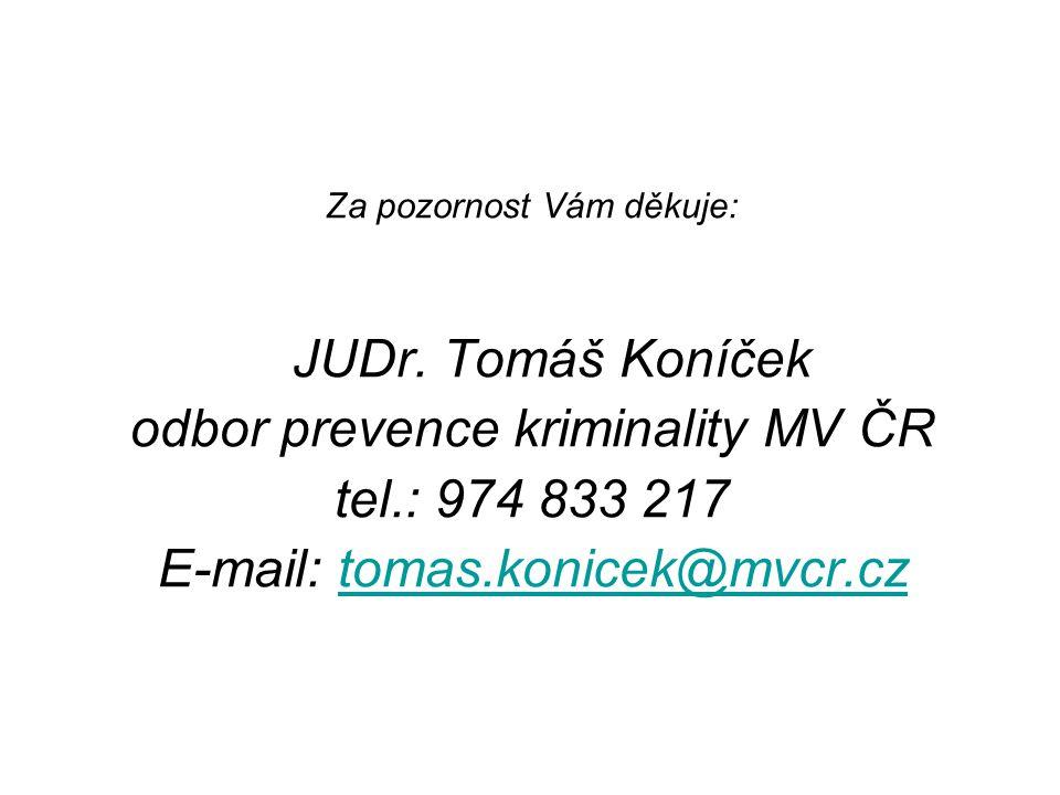 odbor prevence kriminality MV ČR tel.: 974 833 217