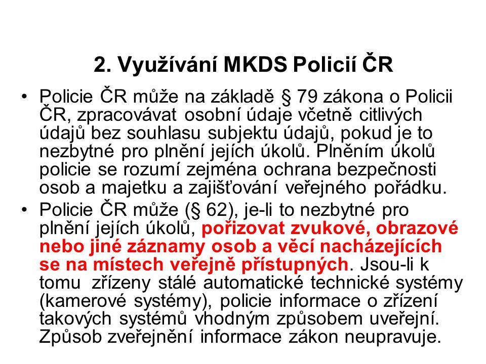 2. Využívání MKDS Policií ČR