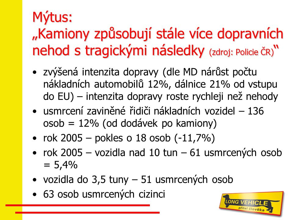 """Mýtus: """"Kamiony způsobují stále více dopravních nehod s tragickými následky (zdroj: Policie ČR)"""