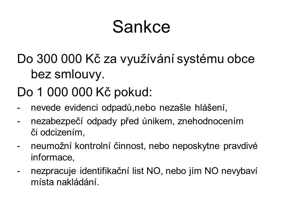 Sankce Do 300 000 Kč za využívání systému obce bez smlouvy.