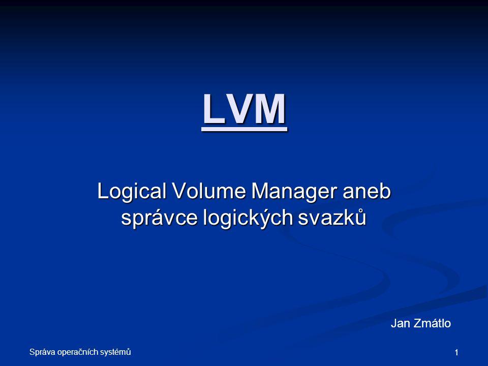 Logical Volume Manager aneb správce logických svazků