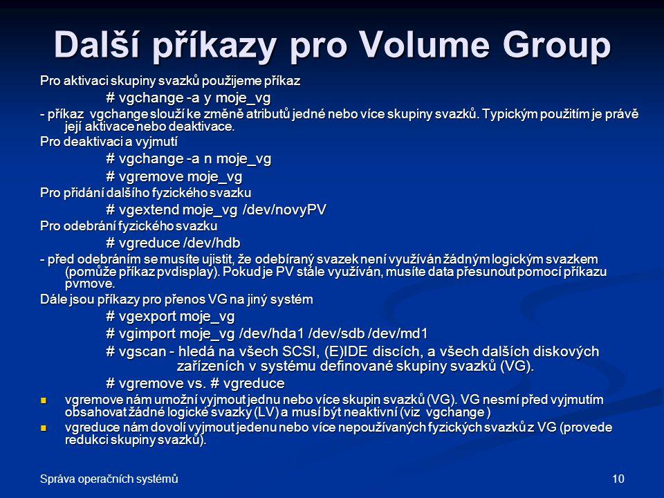 Další příkazy pro Volume Group
