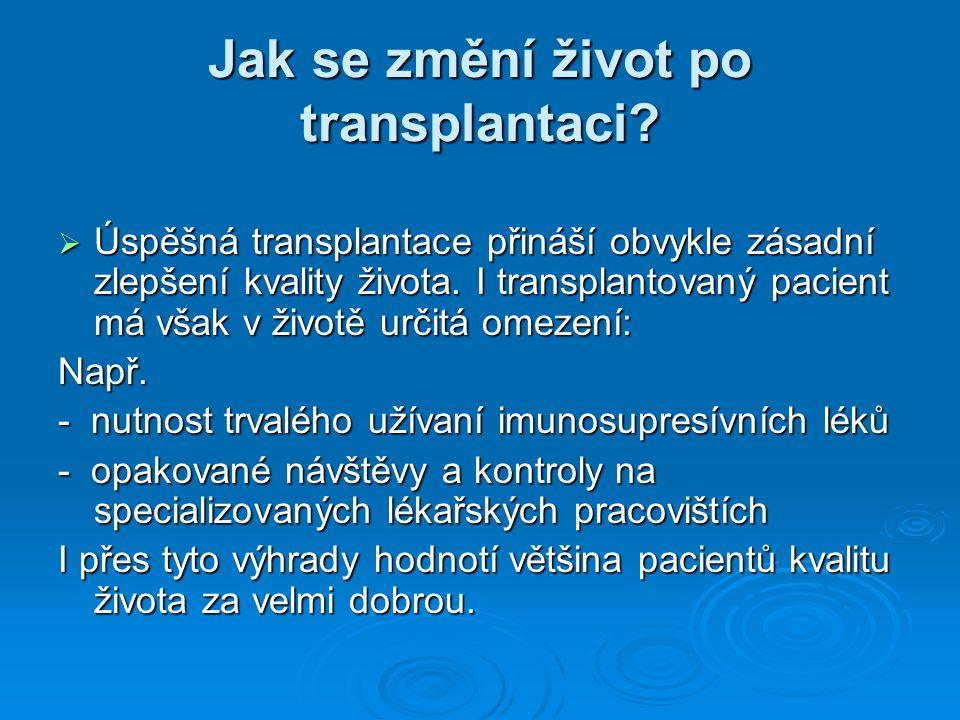 Jak se změní život po transplantaci