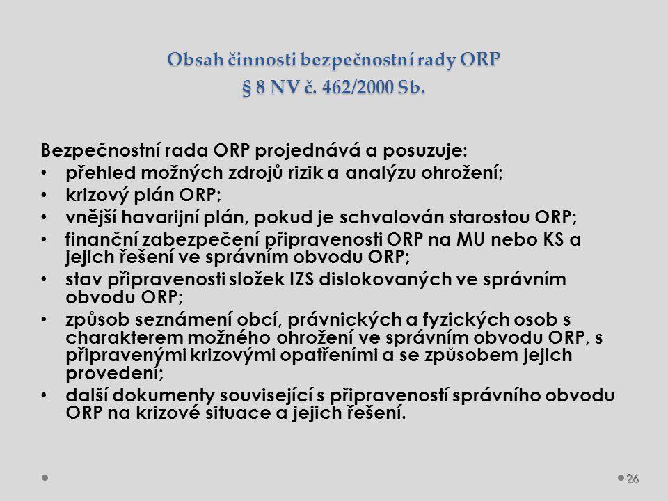 Obsah činnosti bezpečnostní rady ORP § 8 NV č. 462/2000 Sb.