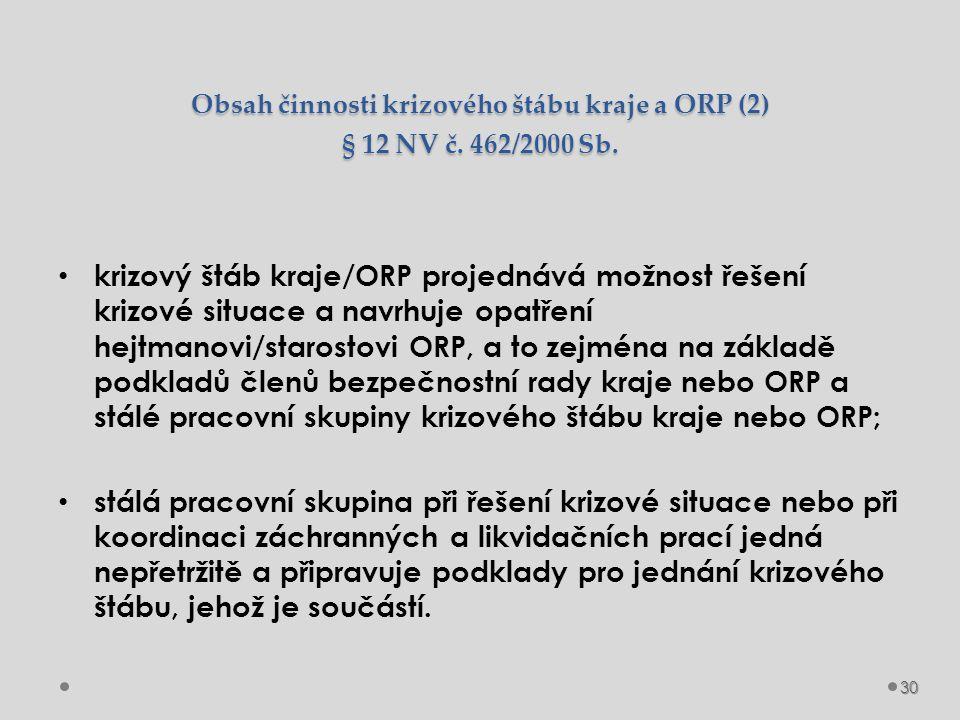 Obsah činnosti krizového štábu kraje a ORP (2) § 12 NV č. 462/2000 Sb.
