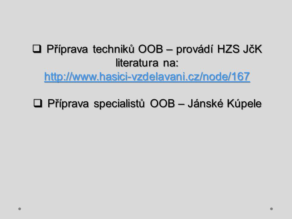 Příprava techniků OOB – provádí HZS JčK literatura na: