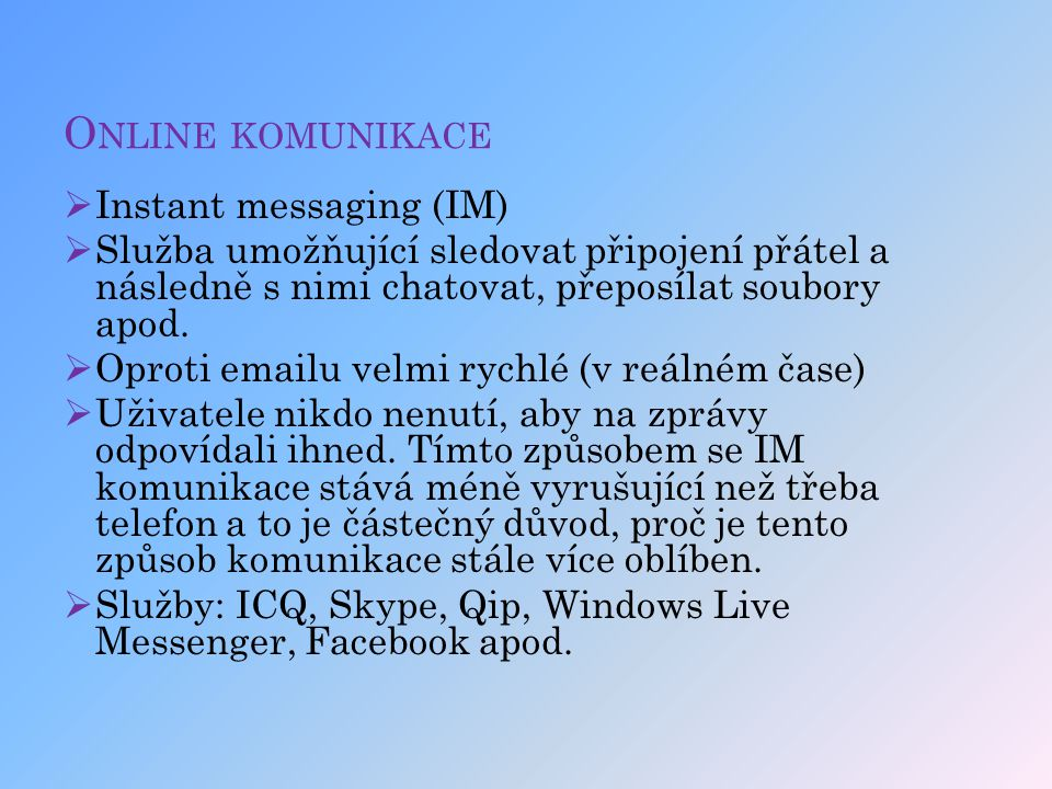 Online komunikace Instant messaging (IM)