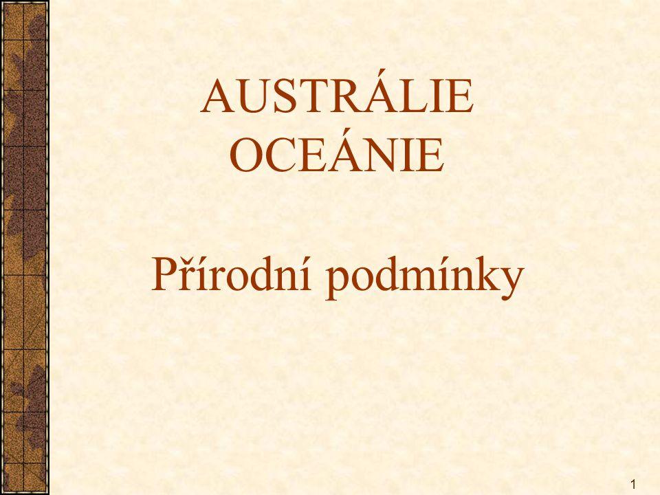 AUSTRÁLIE OCEÁNIE Přírodní podmínky