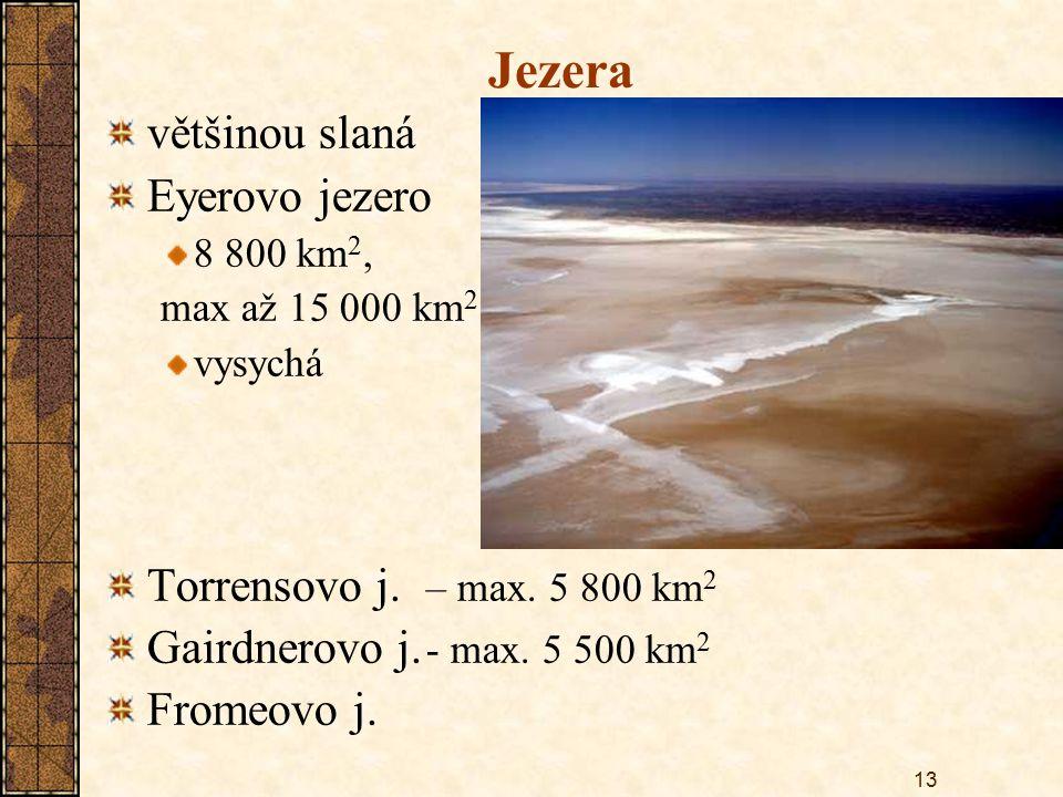 Jezera většinou slaná Eyerovo jezero Torrensovo j. – max. 5 800 km2